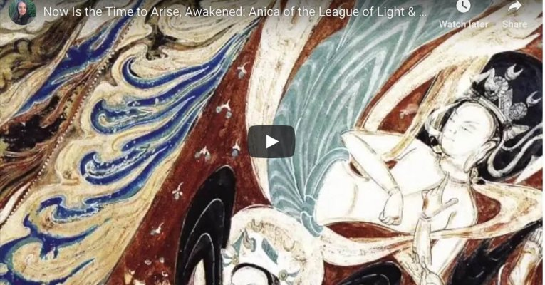 Now Is the Time to Arise, Awakened: Anica of the League of Light & Galactic Federation of Light Video Edition