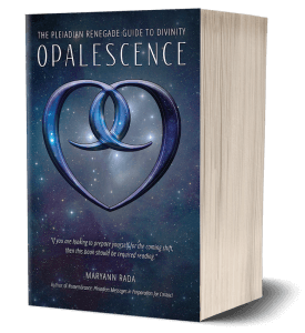 Opalescence: The Pleiadian Renegade Guide to Divinity, by Maryann Rada