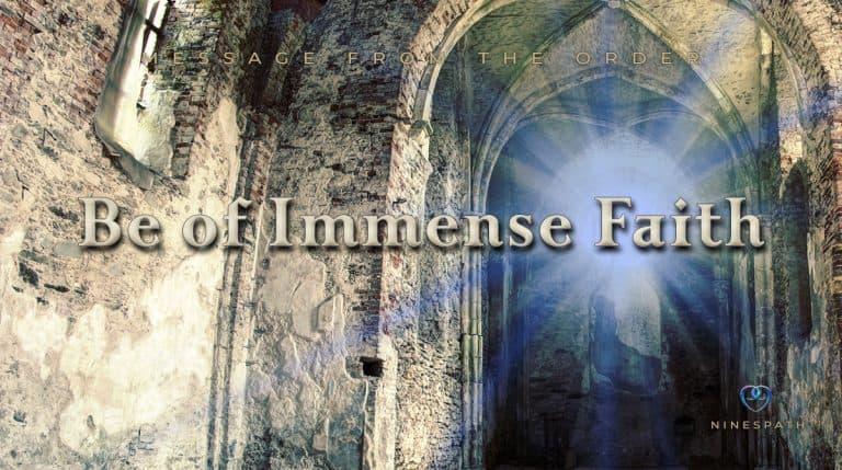 Be of Immense Faith