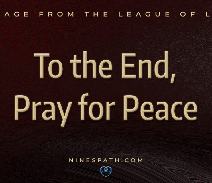 To the End, Pray for Peace