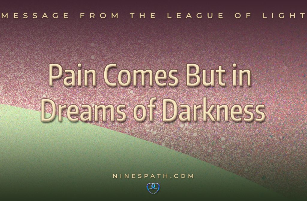 Pain Comes But in Dreams of Darkness