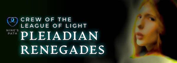 Nine's Path Pleiadian Renegades