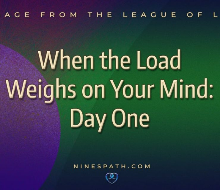 When the Load Weighs on Your Mind: Day One