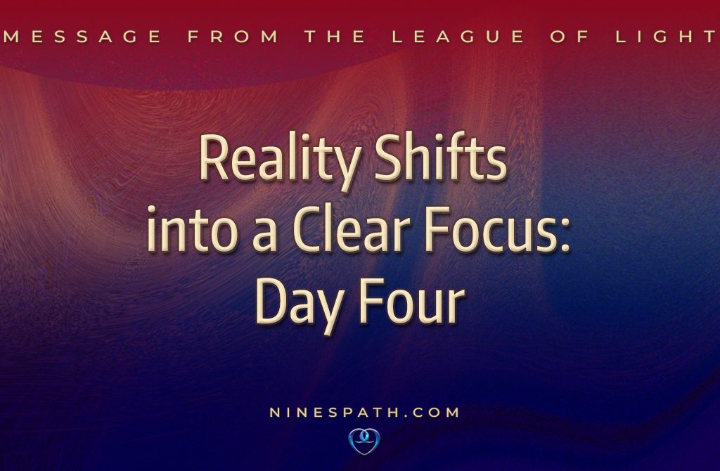 Reality Shifts into a Clear Focus: Day Four