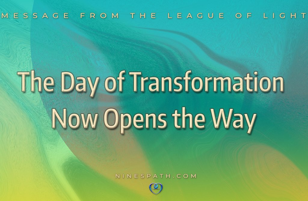 The Day of Transformation Now Opens the Way