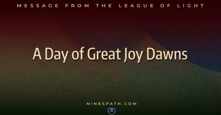 A Day of Great Joy Dawns