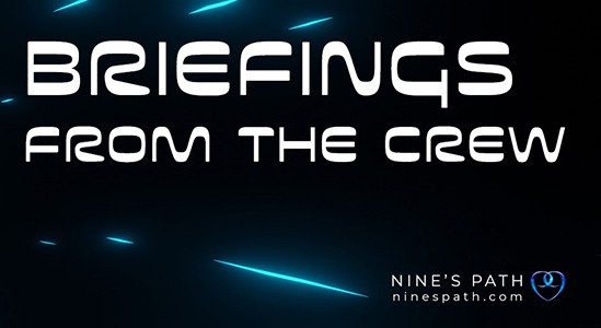 Nine's Path briefings from the crew