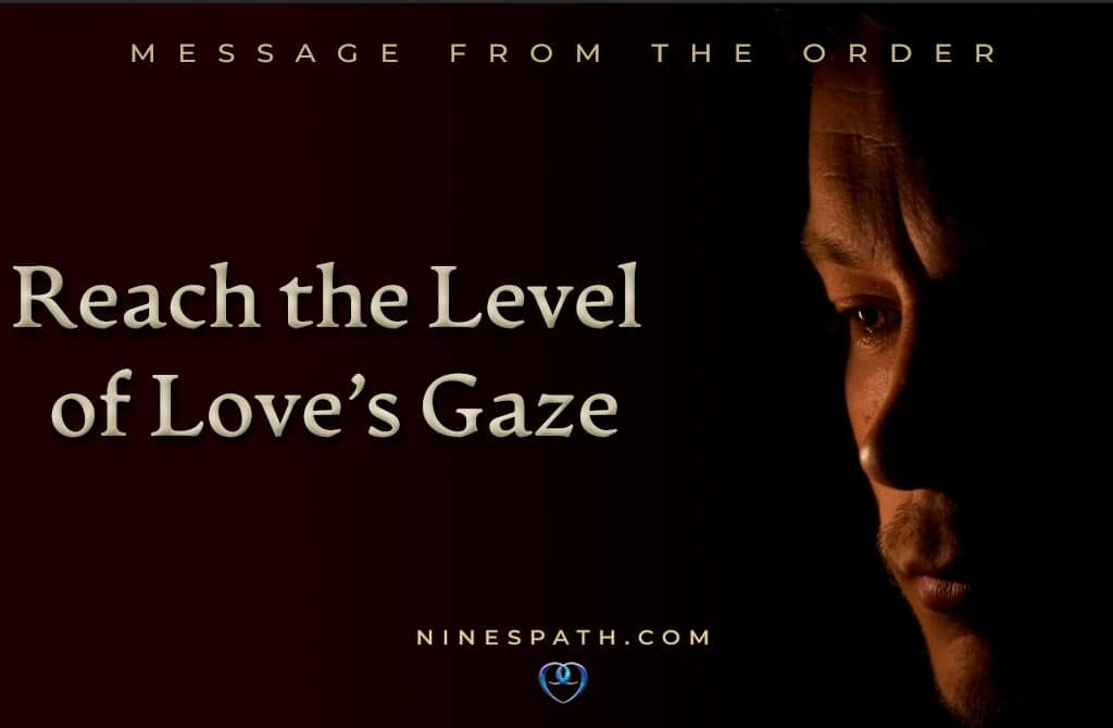 Reach the Level of Love's Gaze